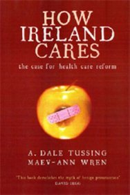 How Ireland Cares: The Case for Health Care Reform 9781905494231