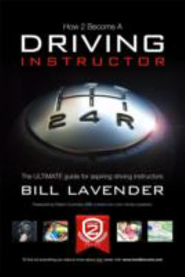How to Become a Driving Instructor: The Ultimate Guide for Aspiring Driving Instructors 9781909229907