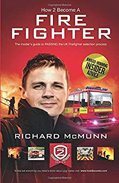 How to Become a Firefighter: The Ultimate Insider's Guide 9781909229730