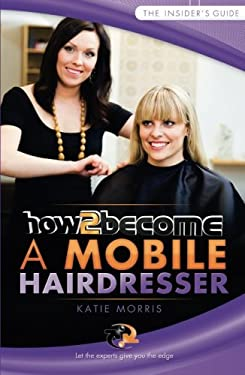 How to Become a Mobile Hairdresser 9781907558979