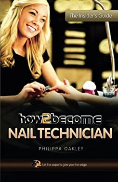 How to Become a Nail Technician 9781907558450