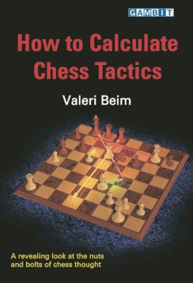 How to Calculate Chess Tactics 9781904600503