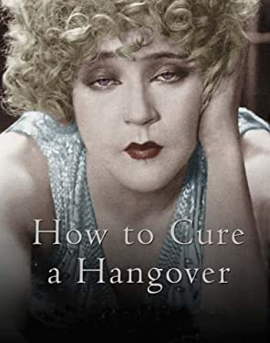 How to Cure a Hangover 9781904435457