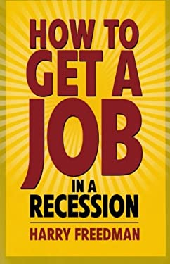How to Get a Job in a Recession 9781906821098