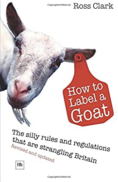 How to Label a Goat: The Silly Rules and Regulations That Are Strangling Britain