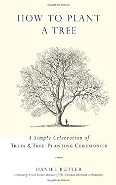 How to Plant a Tree: A Simple Celebration of Trees & Tree-Planting Ceremonies 9781907332197