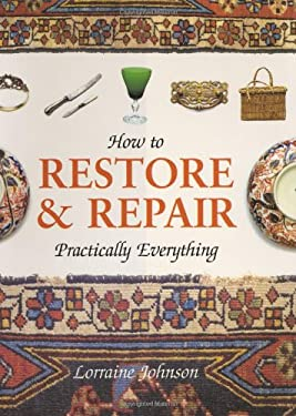 How to Restore & Repair Practically Everything 9781904668466