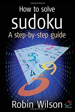 How to Solve Sudoku: A Step-By-Step Guide 9781904902621