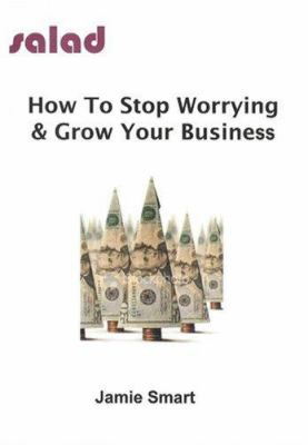 How to Stop Worrying & Grow Your Business 9781905045112