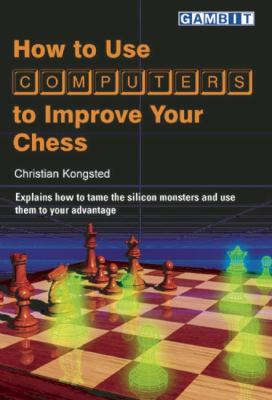 How to Use Computers to Improve Your Chess 9781904600022