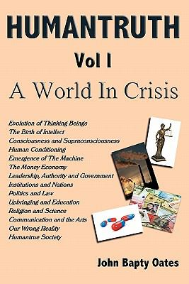 Humantruth Volume One: A World in Crisis 9781906628260