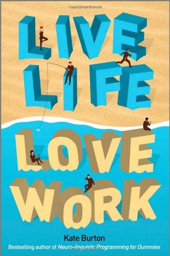 Live Life, Love Work 9781907312021