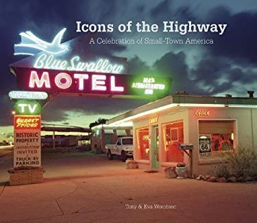 Icons of the Highway: A Celebration of Small-Town America 9781904332787