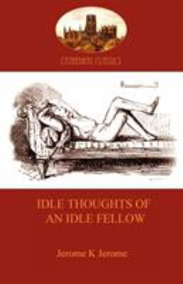 Idle Thoughts of an Idle Fellow 9781907523359