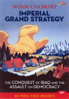 Imperial Grand Strategy: The Conquest of Iraq and the Assault on Democracy 9781904859475