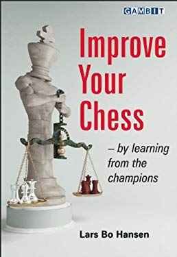 Improve Your Chess - By Learning from the Champions 9781906454128