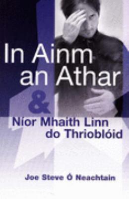 In Ainm an Athar: &, Nior Mhaith Linn Do Thriobloid 9781905560097