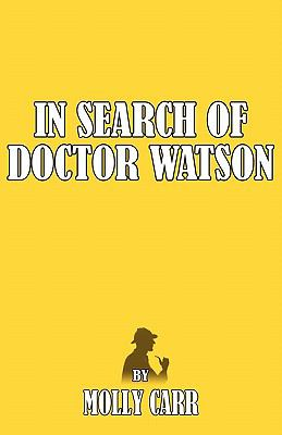In Search of Dr Watson - A Sherlockian Investigation 9781907685767