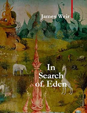 In Search of Eden: The Course of an Obsession 9781905791071
