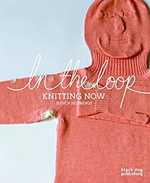 In the Loop: Knitting Now 9781906155964