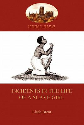Incidents in the Life of a Slave Girl 9781907523571