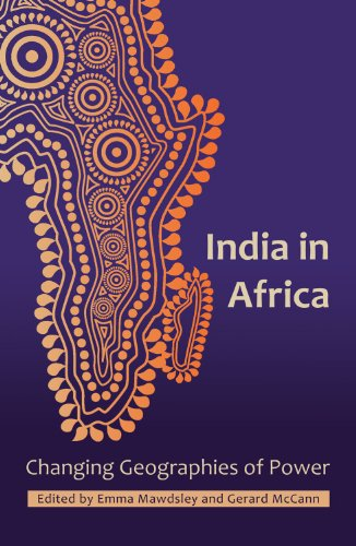 India in Africa: Changing Geographies of Power 9781906387655