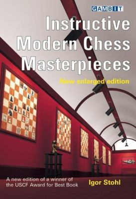 Instructive Modern Chess Masterpieces 9781906454081