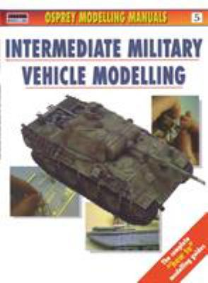 Intermediate Military Vehicle Modelling 9781902579061