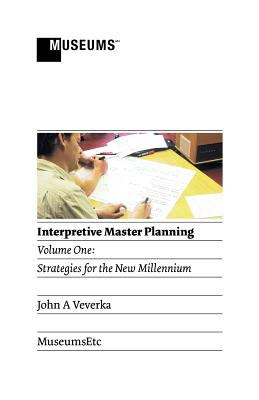 Interpretive Master Planning: Volume 1 - Strategies for the New Millennium 9781907697234