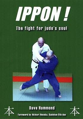 Ippon!: The Fight for Judo's Soul 9781903659380