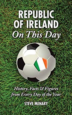 Republic of Ireland on This Day: History, Facts & Figures from Every Day of the Year 9781905411849
