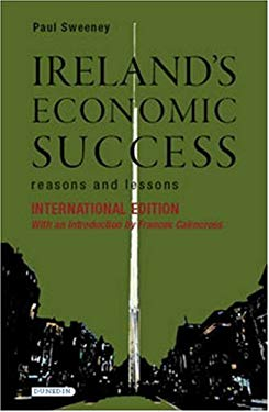 Ireland's Economic Success: Reasons and Lessons 9781903765982