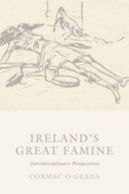 Ireland's Great Famine: Interdisciplinary Essays 9781904558576