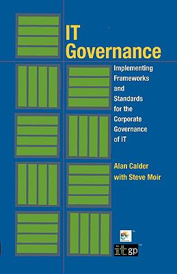 It Governance: Implementing Frameworks and Standards for the Corporate Governance of It (Softcover) 9781905356904