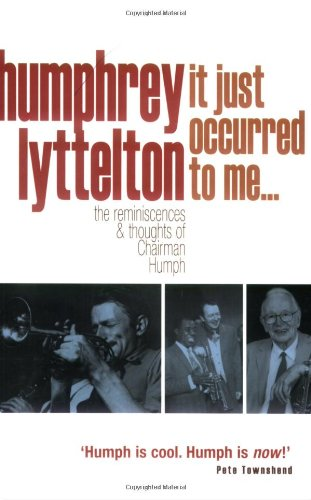 It Just Occurred to Me...: The Reminiscences & Thoughts of Chairman Humph 9781905798179