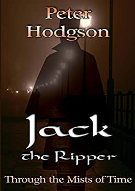 Jack the Ripper - Through the Mists of Time 9781907728259