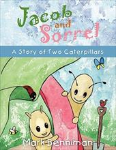 Jacob and Sorrel: A Story of Two Caterpillars