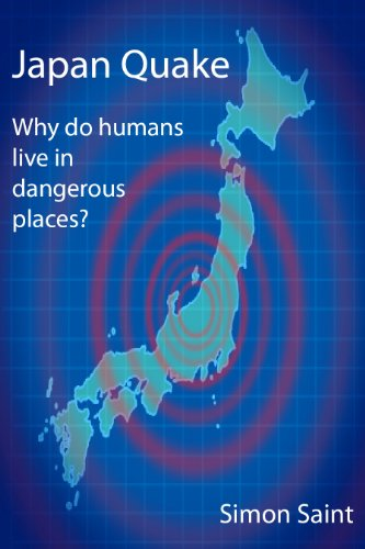 Japan Quake: Why Do Humans Live in Dangerous Places? 9781907962349