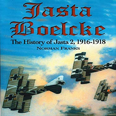 Jasta Boelcke: The History of Jasta 2, 1916-1918 9781904010760