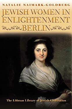 Jewish Women in Enlightenment Berlin 9781904113539
