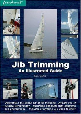 Jib Trimming: An Illustrated Guide 9781904475224