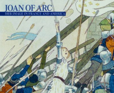 Joan of Arc: Her Image in France and America