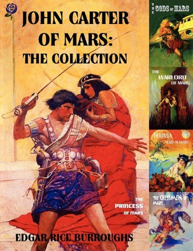 John Carter of Mars: The Collection - A Princess of Mars; The Gods of Mars; The Warlord of Mars; Thuvia, Maid of Mars; The Chessmen of Mars