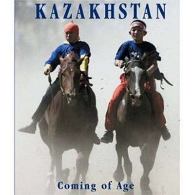 Kazakhstan: Coming of Age 9781900988612