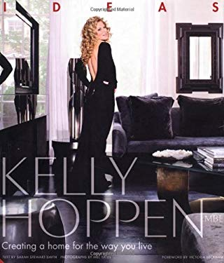 Kelly Hoppen: Ideas: Creating a Home for the Way You Live 9781906417482