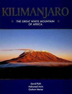 Kilimanjaro: The Great White Mountain of Africa 9781904722274