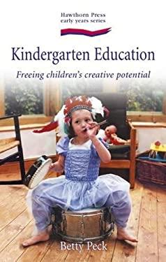 Kindergarten Education: Freeing Children's Creative Potential 9781903458334