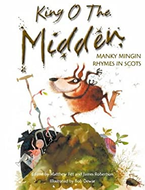 King o the Midden: Manky Mingin Rhymes in Scots 9781902927701