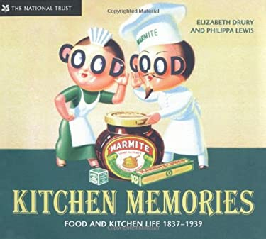 Kitchen Memories: Food and Kitchen Life 1837-1939 9781905400829