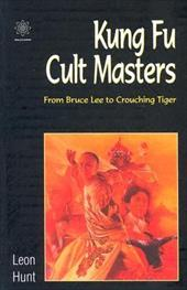 Kung Fu Cult Masters: From Bruce Lee to Crouching Tiger 7747699